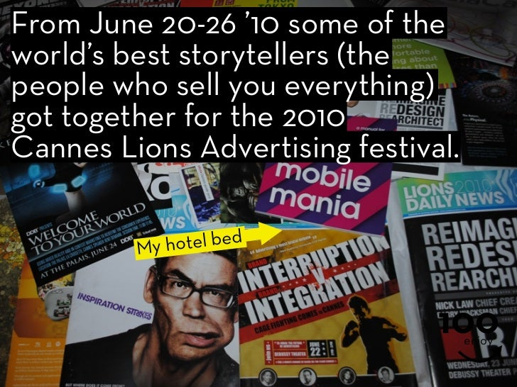 From June 20-26 '10 some of the world's best storytellers (the people who sell you everything) got together for the 2010 C...