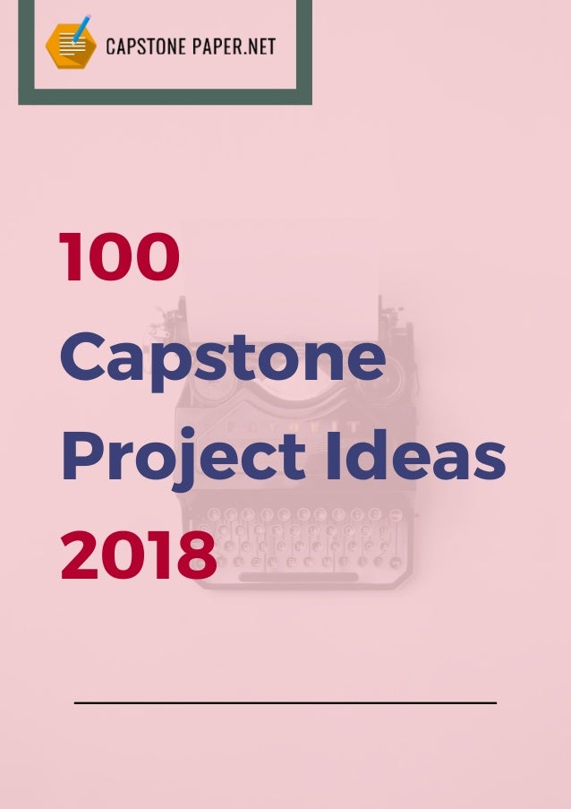 100 capstone project ideas 2018