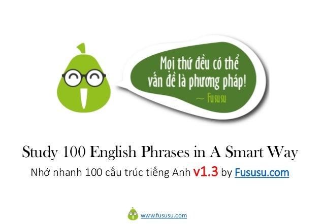 www.fususu.com Study 100 English Phrases in A Smart Way Nhớ nhanh 100 cấu trúc tiếng Anh v1.3 by Fususu.com