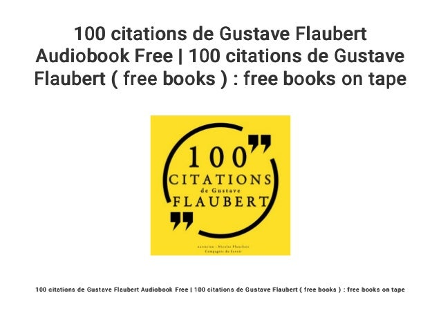100 Citations De Gustave Flaubert Audiobook Free 100