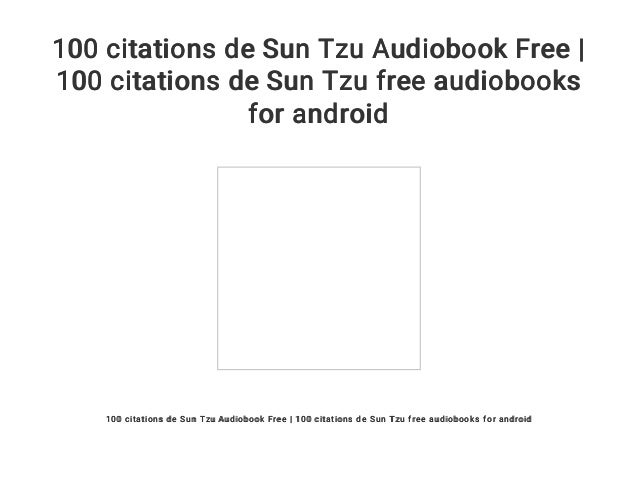 100 Citations De Sun Tzu Audiobook Free 100 Citations De Sun Tzu Fr