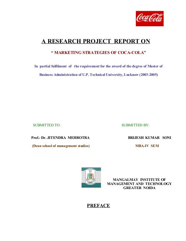 """A RESEARCH PROJECT REPORT ON """" MARKETING STRATEGIES OF COCA-COLA"""" In partial fulfilment of the requirement for the award o..."""