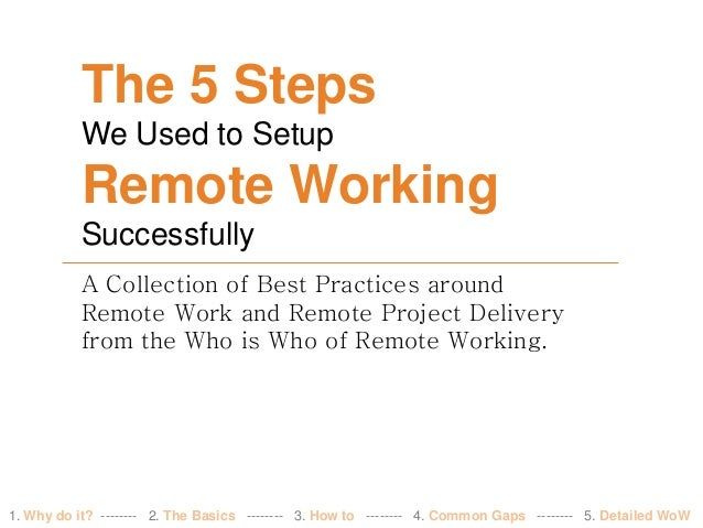 A Collection of Best Practices around Remote Work and Remote Project Delivery from the Who is Who of Remote Working. The 5...