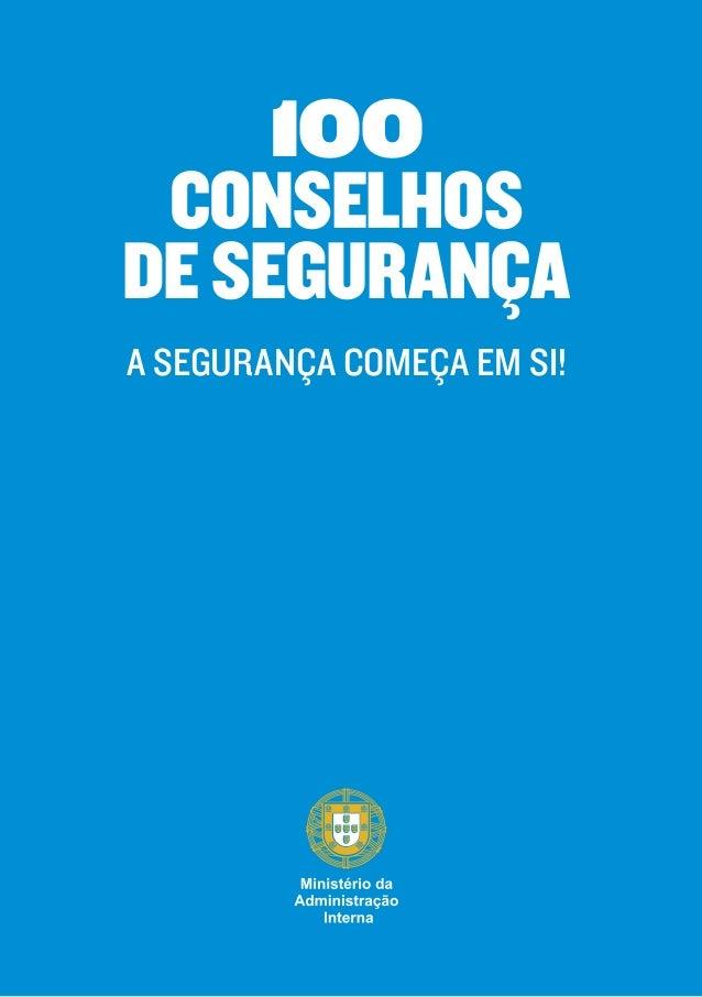 100 conselhos de segurança A SEGURANÇA COMEÇA EM SI!
