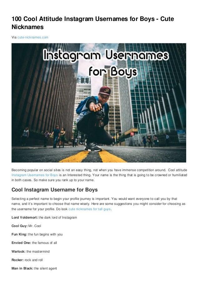 100 Cool Attitude Instagram Usernames For Boys Cute Nicknames आज कल instagram users इंटरनेट पर लड़कों और लड़कियों के लिए unique stylish names for tiktok or stylish names for pubg mobile की खोज कर रहे हैं, लेकिन, फ़ेसबुक और इंस्टाग्राम के लिए अपने सोचे हुए stylish name को प्राप्त करना आसान काम नहीं है क्योंकि. 100 cool attitude instagram usernames