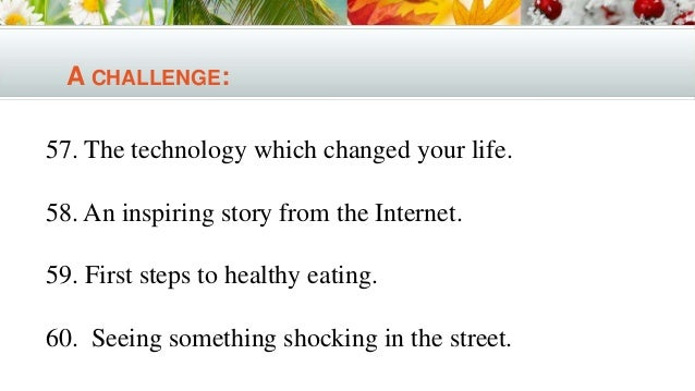 interesting college essay topics 17 a challenge 57 the technology which changed your life