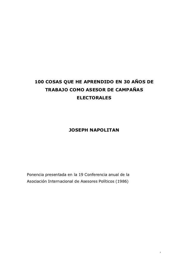 100 COSAS QUE HE APRENDIDO EN 30 AÑOS DE         TRABAJO COMO ASESOR DE CAMPAÑAS                         ELECTORALES      ...