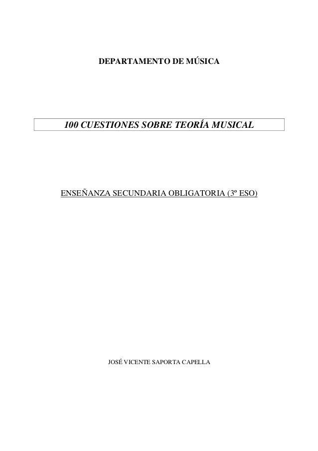 DEPARTAMENTO DE MÚSICA 100 CUESTIONES SOBRE TEORÍA MUSICAL ENSEÑANZA SECUNDARIA OBLIGATORIA (3º ESO) JOSÉ VICENTE SAPORTA ...
