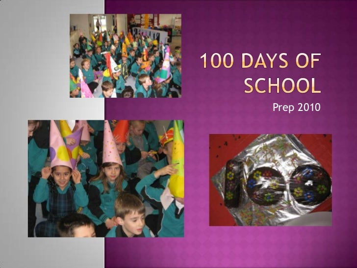 100 days of school<br />Prep 2010<br />