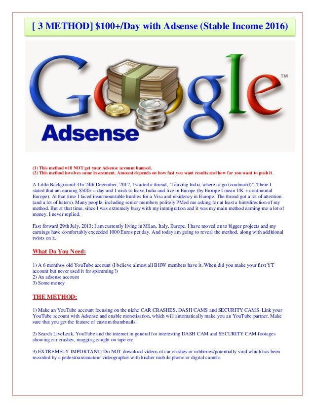 (1) This method will NOT get your Adsense account banned. (2) This method involves some investment. Amount depends on how ...