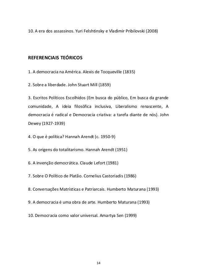 14 10. A era dos assassinos. Yuri Felshtinsky e Vladimir Pribilovski (2008) REFERENCIAIS TEÓRICOS 1. A democracia na Améri...