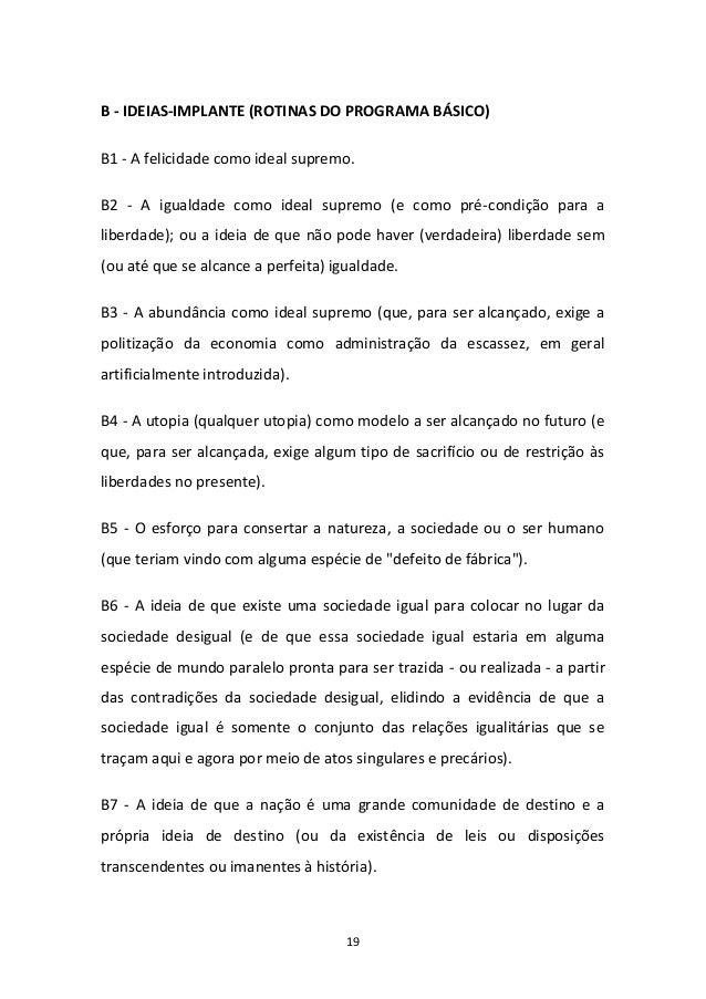 19 B - IDEIAS-IMPLANTE (ROTINAS DO PROGRAMA BÁSICO) B1 - A felicidade como ideal supremo. B2 - A igualdade como ideal supr...