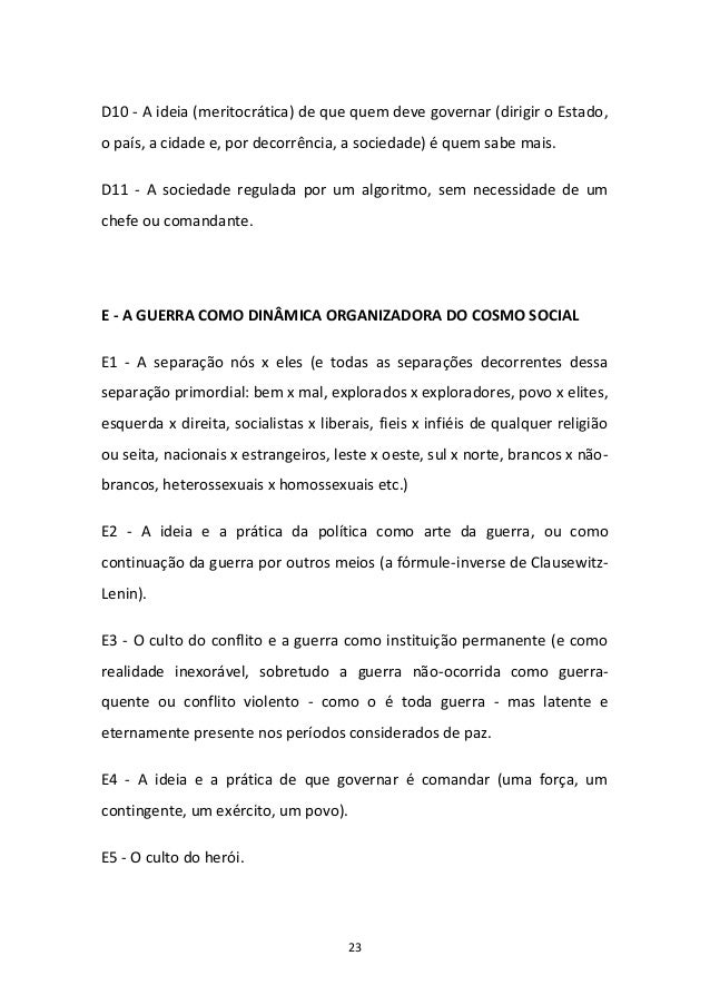 23 D10 - A ideia (meritocrática) de que quem deve governar (dirigir o Estado, o país, a cidade e, por decorrência, a socie...