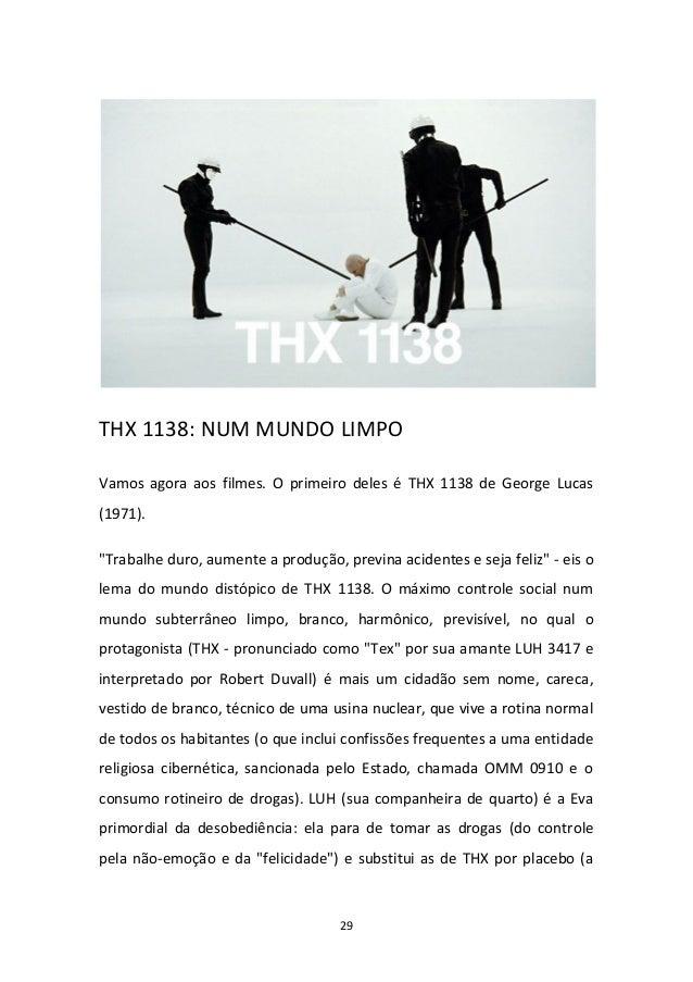 """29 THX 1138: NUM MUNDO LIMPO Vamos agora aos filmes. O primeiro deles é THX 1138 de George Lucas (1971). """"Trabalhe duro, a..."""