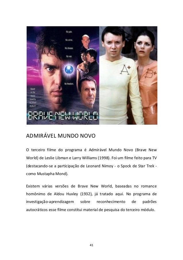 41 ADMIRÁVEL MUNDO NOVO O terceiro filme do programa é Admirável Mundo Novo (Brave New World) de Leslie Libman e Larry Wil...
