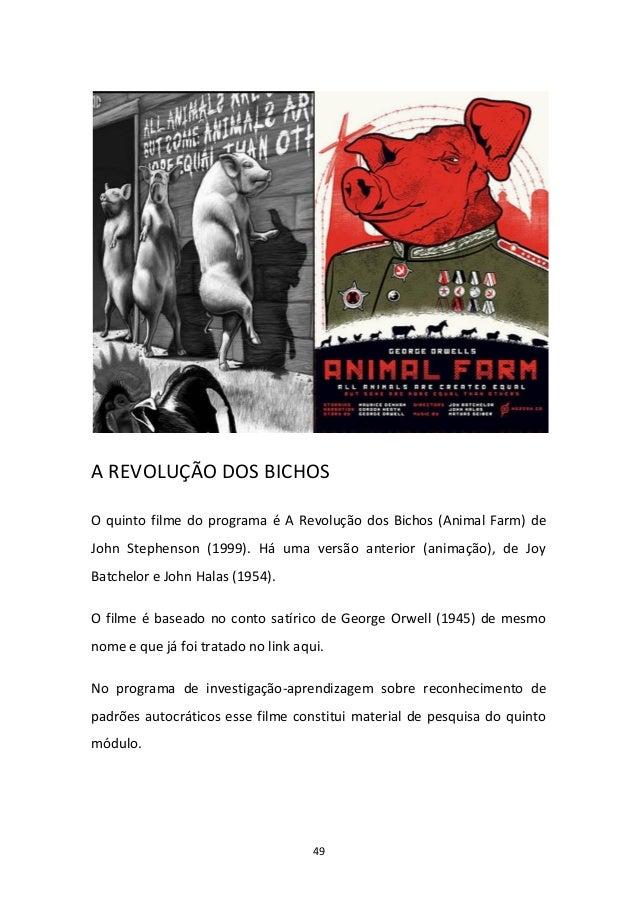 49 A REVOLUÇÃO DOS BICHOS O quinto filme do programa é A Revolução dos Bichos (Animal Farm) de John Stephenson (1999). Há ...