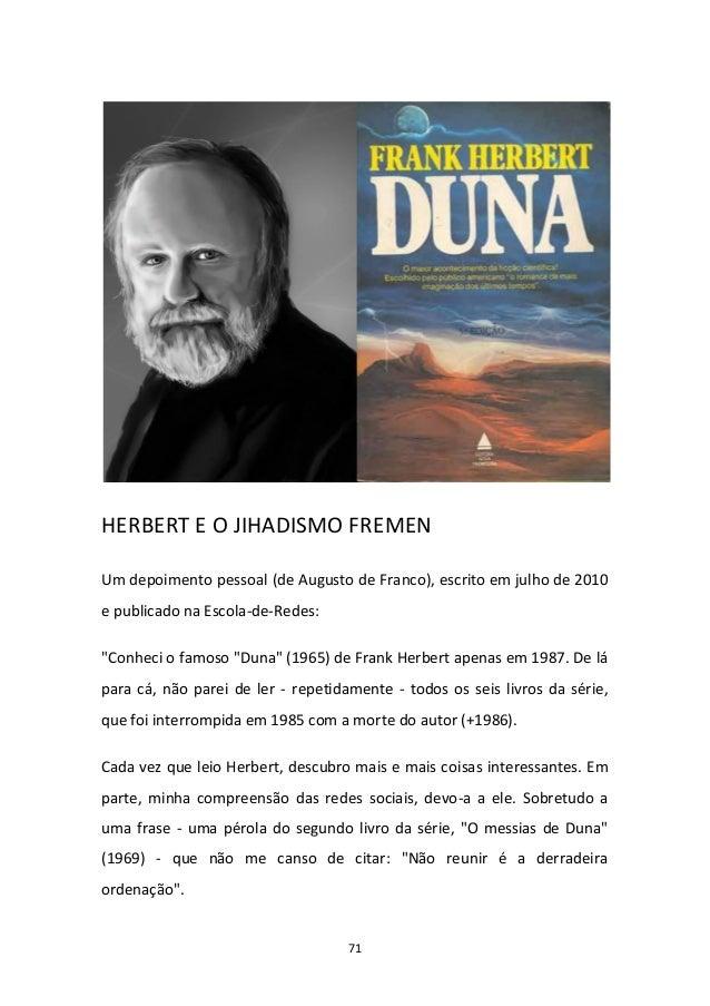 71 HERBERT E O JIHADISMO FREMEN Um depoimento pessoal (de Augusto de Franco), escrito em julho de 2010 e publicado na Esco...
