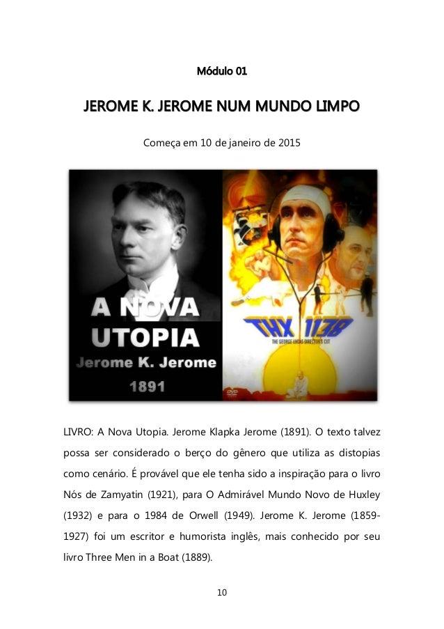 10  Módulo 01  JJEERROOMMEE KK.. JJEERROOMMEE NNUUMM MMUUNNDDOO LLIIMMPPOO  Começa em 10 de janeiro de 2015  LIVRO: A Nova...