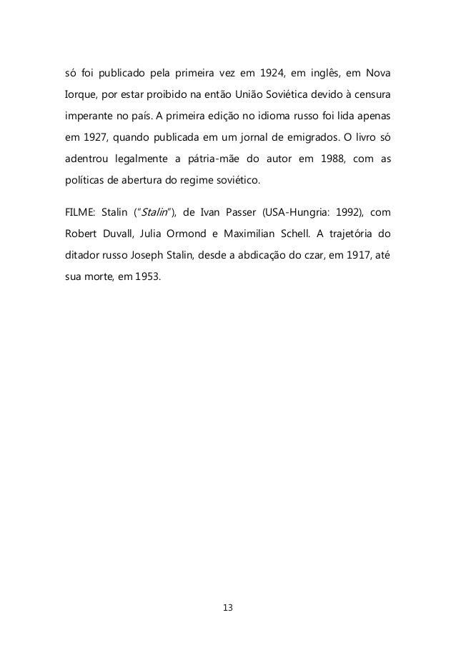 13  só foi publicado pela primeira vez em 1924, em inglês, em Nova Iorque, por estar proibido na então União Soviética dev...