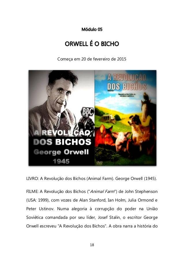 18  Módulo 05  OORRWWEELLLL ÉÉ OO BBIICCHHOO  Começa em 20 de fevereiro de 2015  LIVRO: A Revolução dos Bichos (Animal Far...