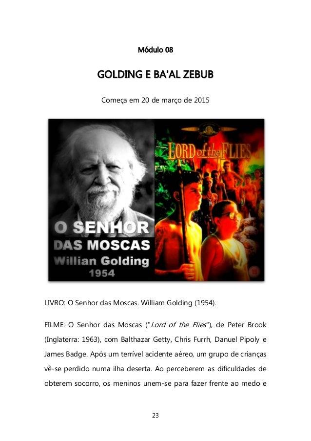 23  Módulo 08  GGOOLLDDIINNGG EE BBAA''AALL ZZEEBBUUBB  Começa em 20 de março de 2015  LIVRO: O Senhor das Moscas. William...