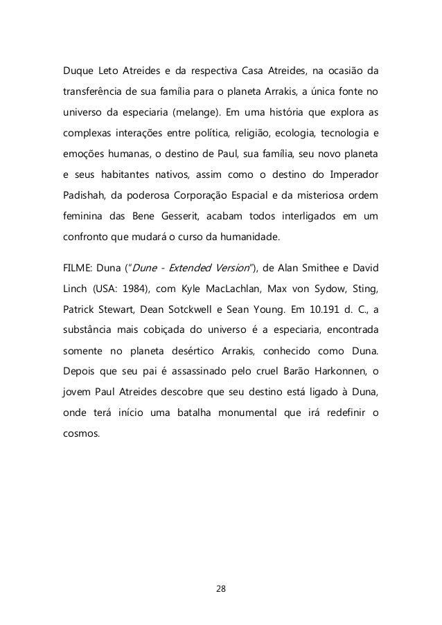 28  Duque Leto Atreides e da respectiva Casa Atreides, na ocasião da transferência de sua família para o planeta Arrakis, ...