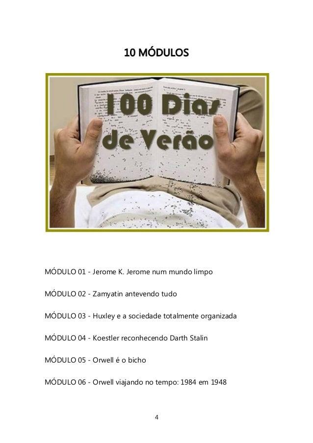 4  1100 MMÓÓDDUULLOOSS  MÓDULO 01 - Jerome K. Jerome num mundo limpo  MÓDULO 02 - Zamyatin antevendo tudo  MÓDULO 03 - Hux...