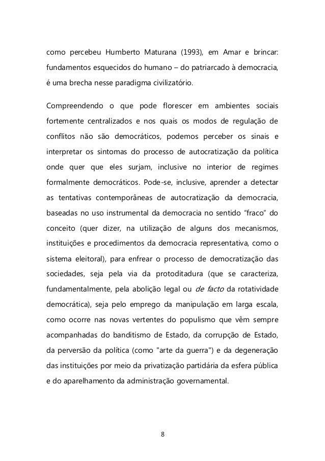 8  como percebeu Humberto Maturana (1993), em Amar e brincar: fundamentos esquecidos do humano – do patriarcado à democrac...