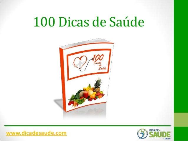 100 Dicas de Saúde  www.dicadesaude.com
