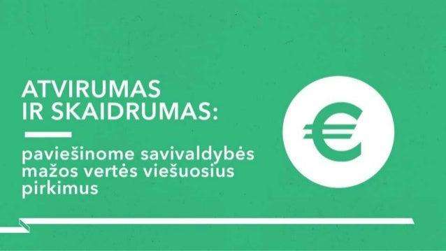 ATVIRUMAS IR SKAIDRUMAS:   ; į  paviešinome savivaldybės mazos vertes viesuosius pirkimus