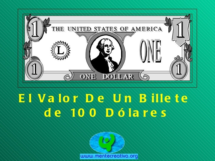 El Valor De Un Billete  de 100 Dólares