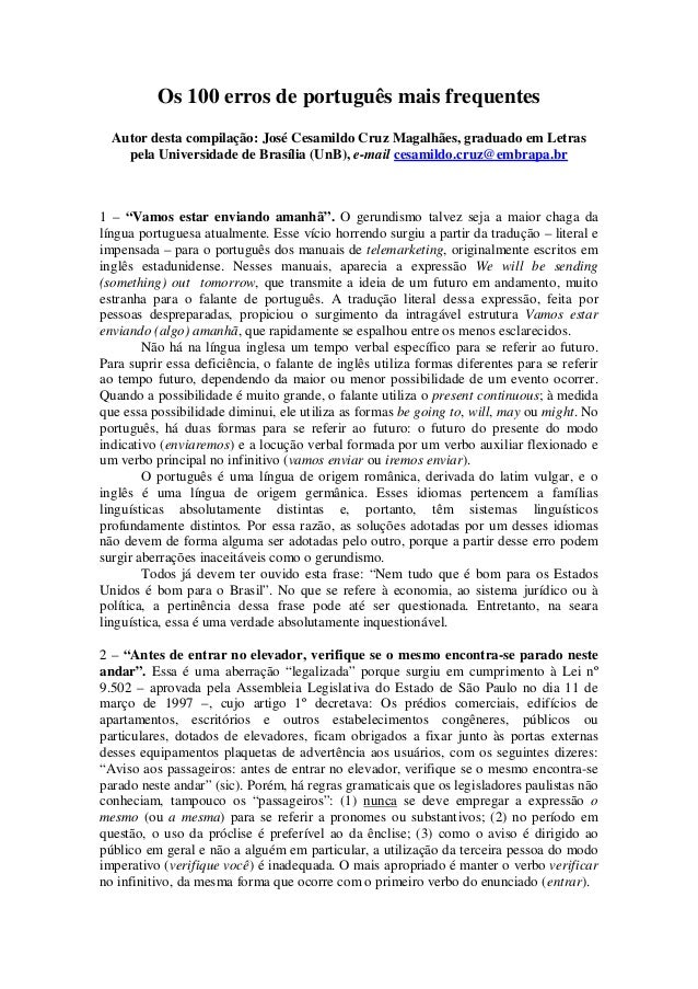 Os 100 erros de português mais frequentes Autor desta compilação: José Cesamildo Cruz Magalhães, graduado em Letras pela U...