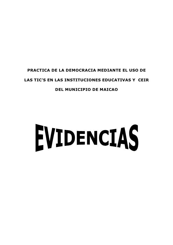 PRACTICA DE LA DEMOCRACIA MEDIANTE EL USO DE  LAS TIC'S EN LAS INSTITUCIONES EDUCATIVAS Y CEIR             DEL MUNICIPIO D...