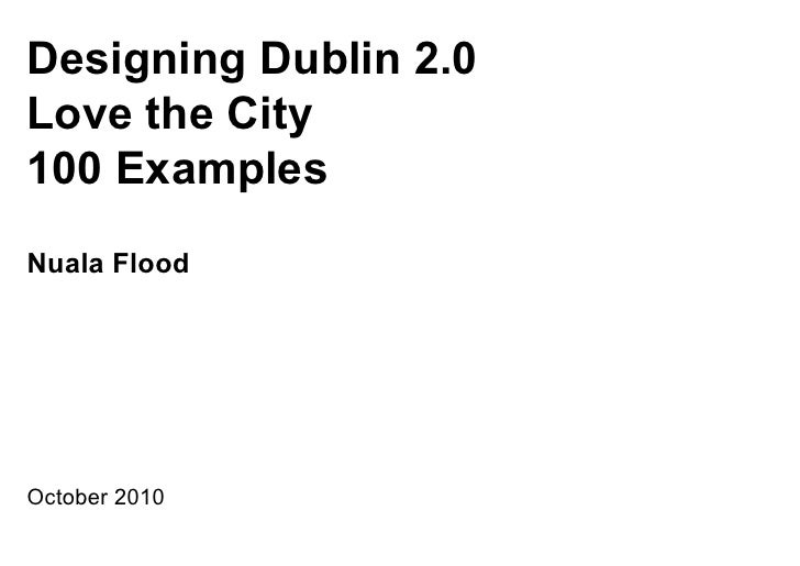 Designing Dublin 2.0 Love the City 100 Examples Nuala Flood     October 2010