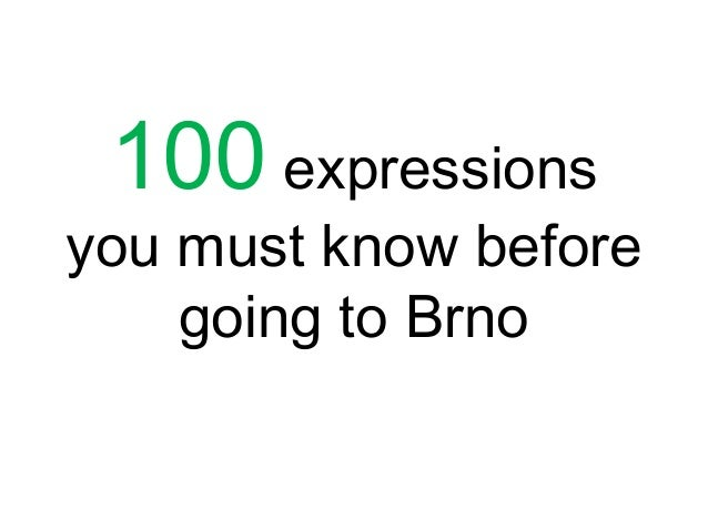 100 expressions you must know before going to Brno