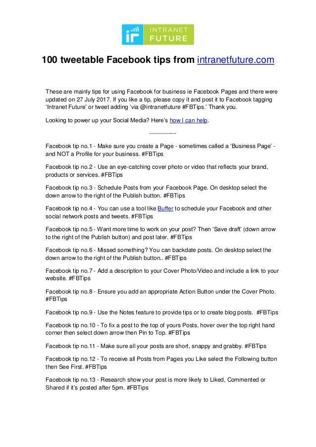 100 tweetable Facebook tips from intranetfuture.com These are mainly tips for using Facebook for business ie Facebook Page...