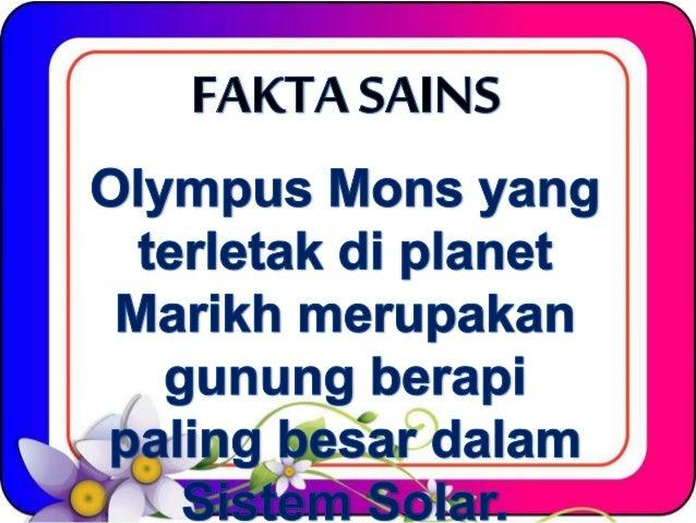 FAKTA SAI NS                         Olympus Mons yang terletak di planet Marikh merupakan gunung berapi  palļņgbešar dala...