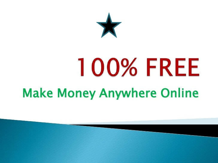 100% FREE<br />Make Money Anywhere Online <br />