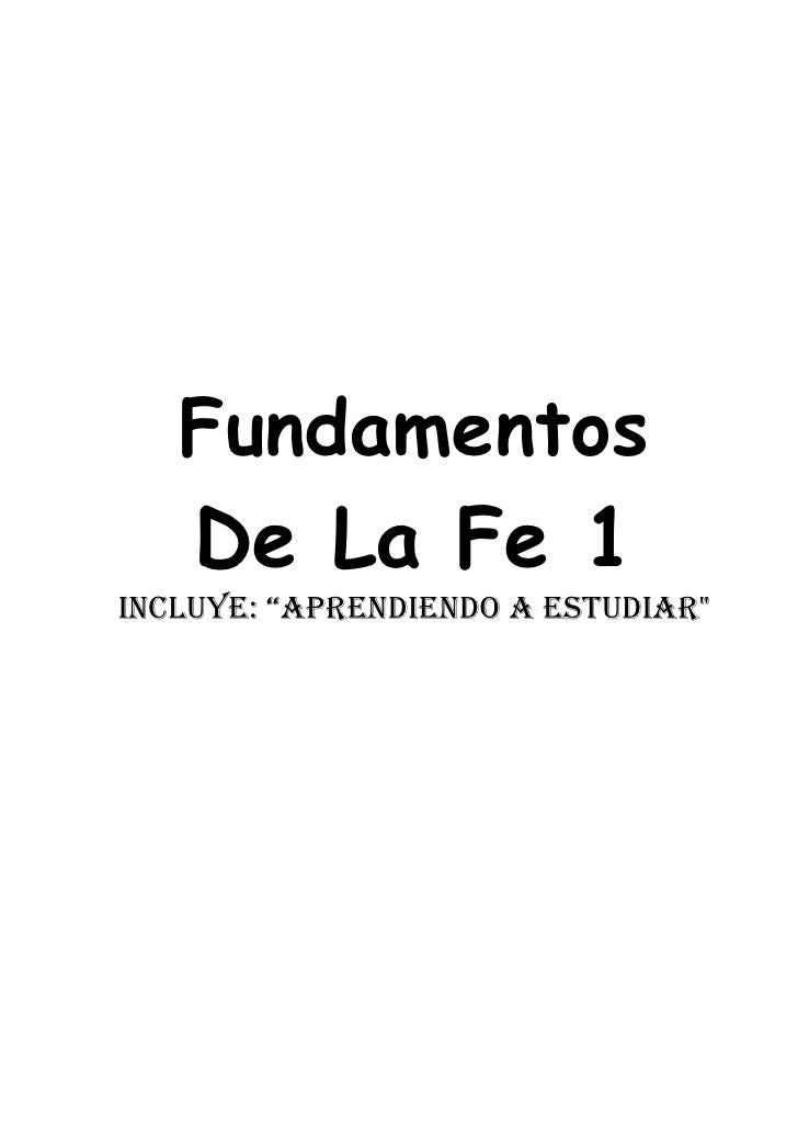 """Fundamentos     De La Fe 1 Incluye: """"AprendIendo A estudIAr"""""""