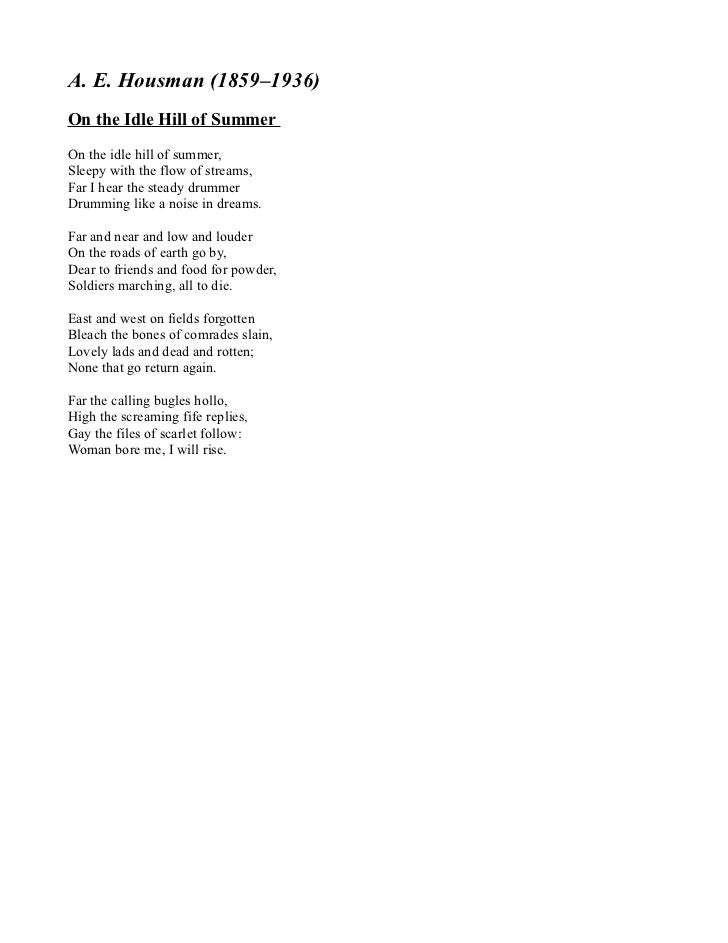 A. E. Housman (1859–1936)On the Idle Hill of SummerOn the idle hill of summer,Sleepy with the flow of streams,Far I hear t...
