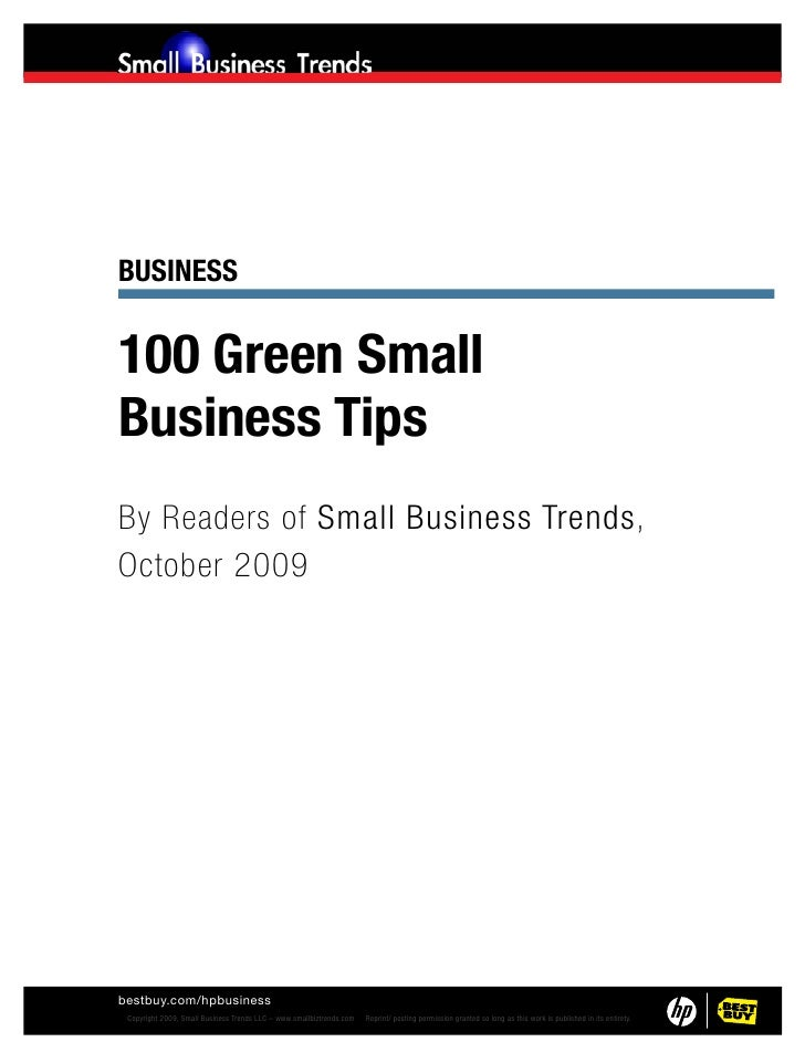 Business100 Green SmallBusiness TipsBy Readers of Small Business Trends,October 2009bestbuy.com/hpbusiness© Copyright 2009...