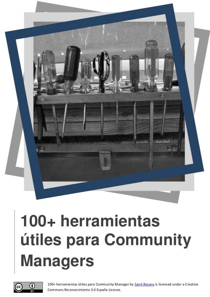 100+ herramientasútiles para CommunityManagers   100+ herramientas útiles para Community Manager by Santi Rosero is licens...