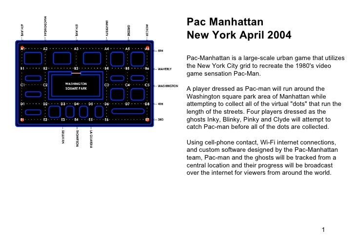 Pac Manhattan New York April 2004  Pac-Manhattan is a large-scale urban game that utilizes the New York City grid to recre...
