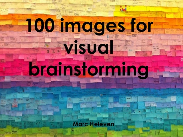 100 images for visual brainstorming Marc Heleven