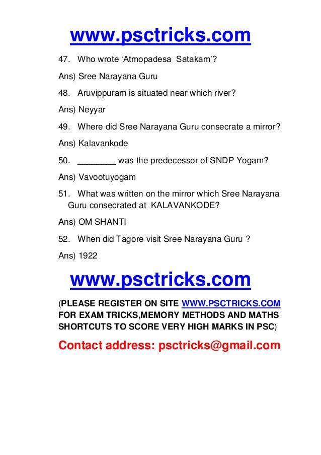 www.psctricks.com 47. Who wrote 'Atmopadesa Satakam'? Ans) Sree Narayana Guru 48. Aruvippuram is situated near which river...