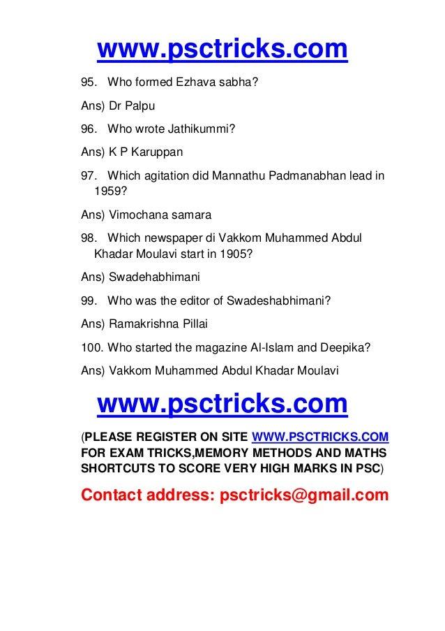 www.psctricks.com 95. Who formed Ezhava sabha? Ans) Dr Palpu 96. Who wrote Jathikummi? Ans) K P Karuppan 97. Which agitati...