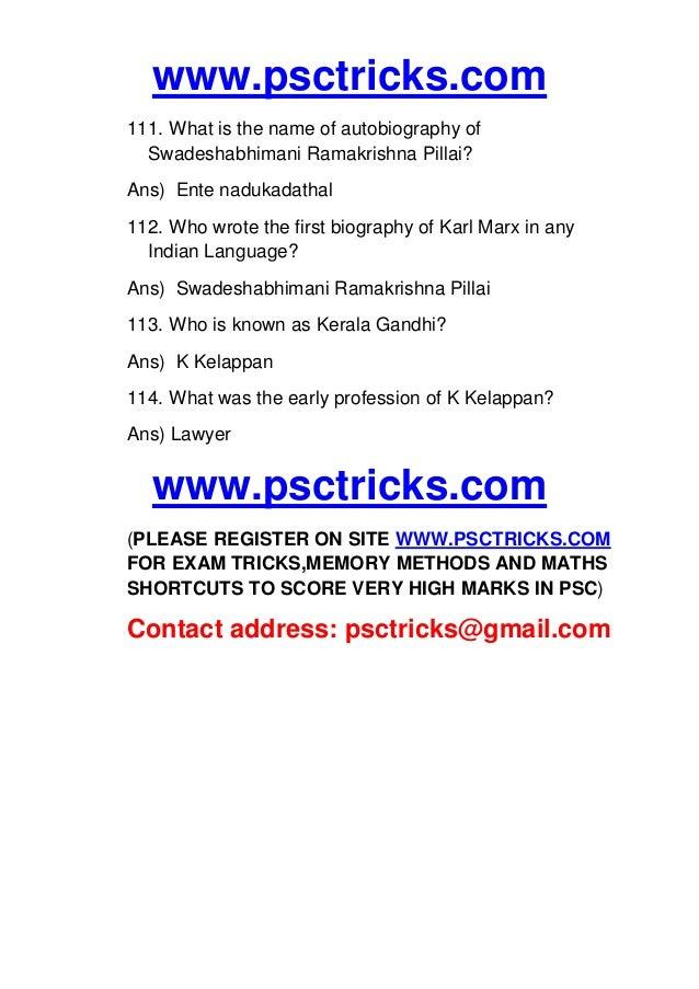 www.psctricks.com 111. What is the name of autobiography of Swadeshabhimani Ramakrishna Pillai? Ans) Ente nadukadathal 112...