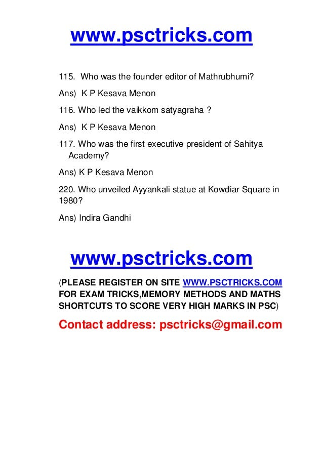 www.psctricks.com 115. Who was the founder editor of Mathrubhumi? Ans) K P Kesava Menon 116. Who led the vaikkom satyagrah...