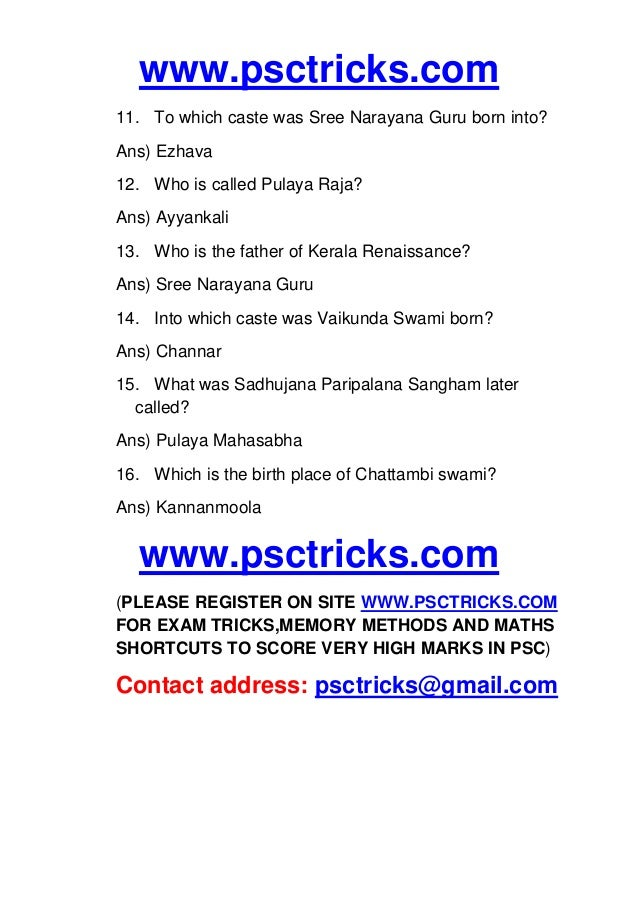 www.psctricks.com 11. To which caste was Sree Narayana Guru born into? Ans) Ezhava 12. Who is called Pulaya Raja? Ans) Ayy...