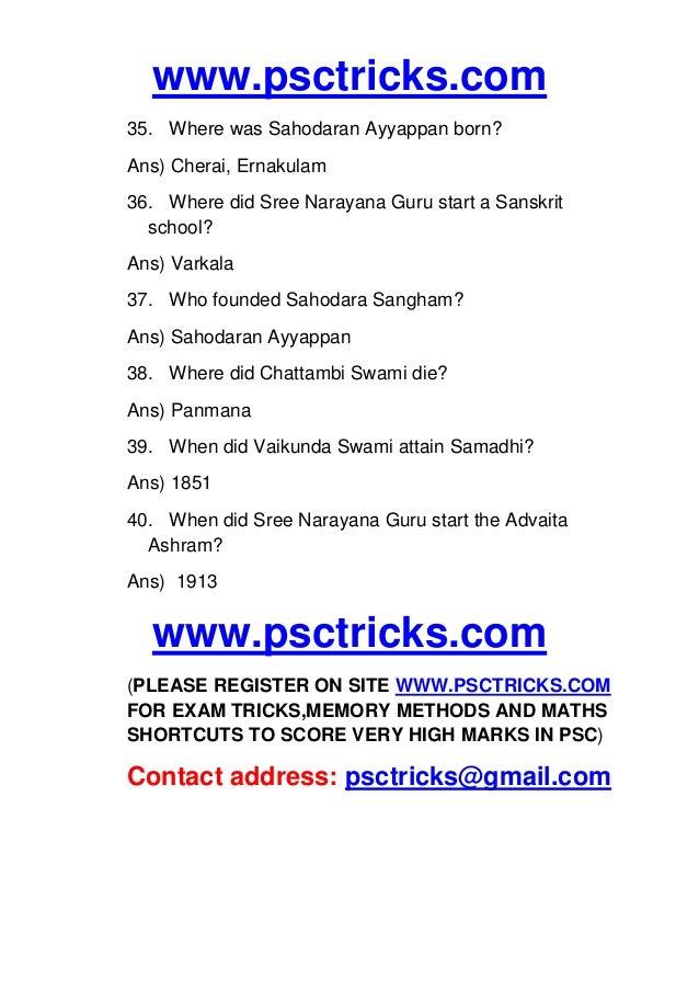 www.psctricks.com 35. Where was Sahodaran Ayyappan born? Ans) Cherai, Ernakulam 36. Where did Sree Narayana Guru start a S...